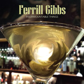 """If you want to catch a glimpse of songwriter Ferrill Gibbs, be prepared to attend one of his seldom live performances. Alternately, pick up his new EP """"Insurmountable Things."""""""