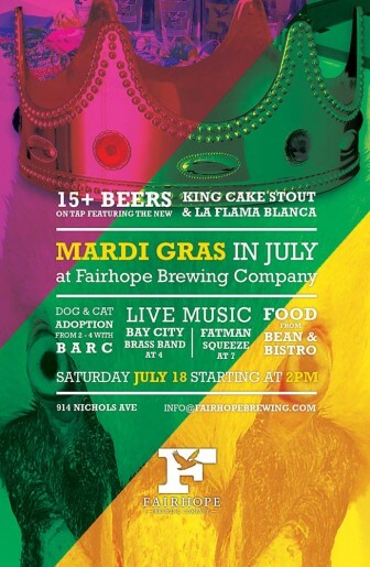 Music, pet adoptions and beer are reasons to celebrate Mardi Gras in July at the Fairhope Brewing Co. Saturday.