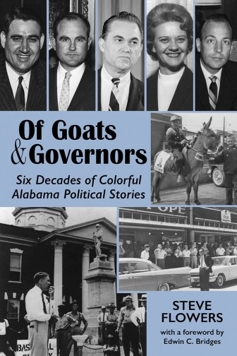 """(Photo/ New South Books) Former Alabama State Rep. Steve Flowers' new book """"Of Goats & Governors"""" is available now."""