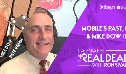 Real Deal Podcast Episode 12: Mobile's past & present with former mayor Mike Dow